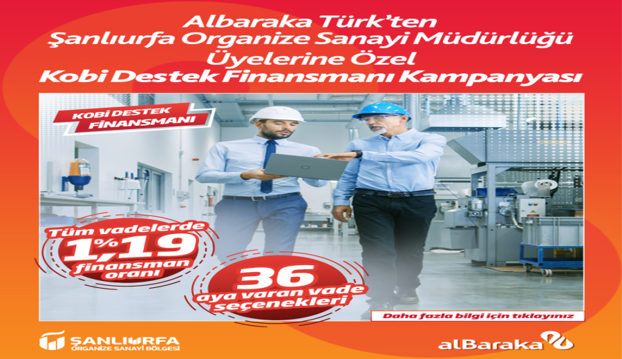 Albaraka Türk'ten Şanlıurfa Organize Sanayi Bölgesi Müdürlüğü Üyelerine Özel Kobi Destek Finansmanı Kampanyası